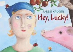 Hey, Lucky! von Krüger,  Sanne