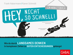 Hey, nicht so schnell! von Caspar,  Dr. Mirko, Habermann,  Frank, Schmidt,  Karen