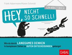 Hey, nicht so schnell! von Caspar,  Mirko, Habermann,  Frank, Schmidt,  Karen