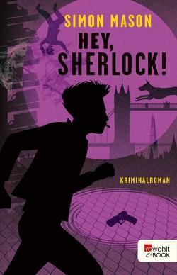 Hey, Sherlock! von Mason,  Simon, Singelmann,  Karsten