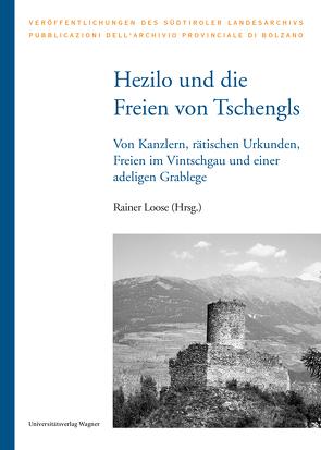Hezilo und die Freien von Tschengls von Loose,  Rainer