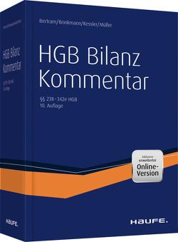 HGB Bilanz Kommentar 10. Auflage von Bertram,  Klaus, Brinkmann,  Ralph, Kessler,  Harald, Müller,  Stefan