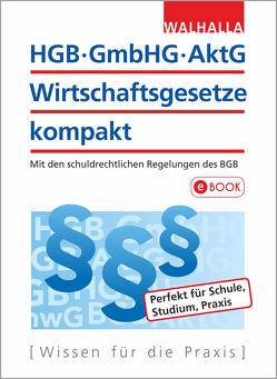 HGB, GmbHG, AktG, Wirtschaftsgesetze kompakt 2019/2020 von Walhalla Fachredaktion