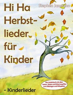 Hi Ha Herbstlieder für Kinder – Kinderlieder von Janetzko,  Stephen