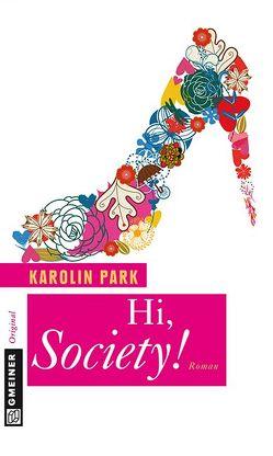Hi, Society! von Park,  Karolin