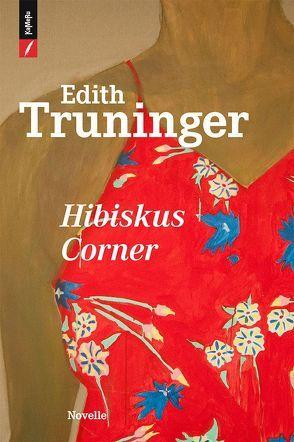Hibiskus Corner von Truninger,  Edith
