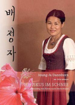 Hibiskus im Schnee von Dannhorn,  Joung-Ja, Lohmeyer,  Till R.