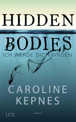 Hidden Bodies – Ich werde dich finden von Kepnes,  Caroline, Reichardt,  Katrin