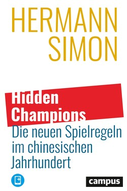 Hidden Champions – Die neuen Spielregeln im chinesischen Jahrhundert von Simon,  Hermann