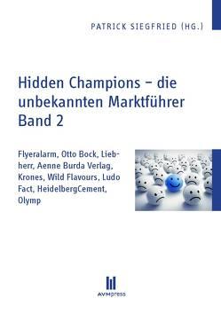 Hidden Champions – die unbekannten Marktführer – Band 2 von Siegfried,  Patrick