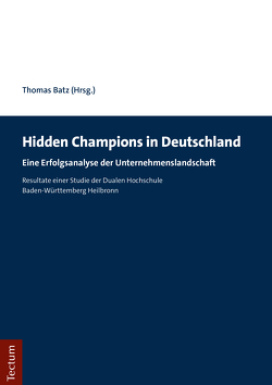 Hidden Champions in Deutschland von Batz,  Thomas