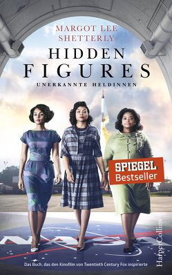 Hidden Figures – Unerkannte Heldinnen von Shetterly,  Margot Lee, Windgassen,  Michael
