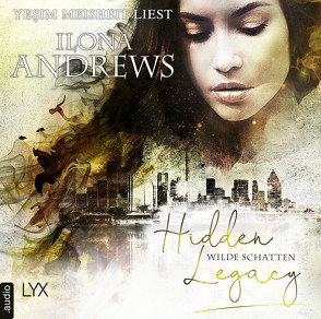 Hidden Legacy – Wilde Schatten von Andrews,  Ilona, Meisheit,  Yesim