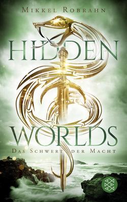 Hidden Worlds 3 – Das Schwert der Macht von Robrahn,  Mikkel