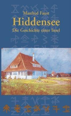 Hiddensee – Die Geschichte einer Insel von Faust,  Manfred