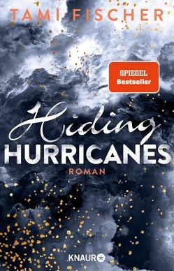 Hiding Hurricanes von Fischer,  Tami