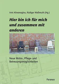 Hier bin ich für mich und zusammen mit anderen von Aliwanoglou,  Irini, Waßmuth,  Rüdiger