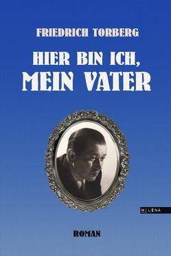 Hier bin ich, mein Vater von Torberg,  Friedrich