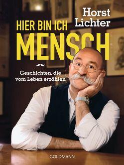Hier bin ich Mensch von Lichter,  Horst, Wissing,  Michael