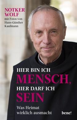 Hier bin ich Mensch, hier darf ich sein von Kaufmann,  Hans-Günther, Wolf,  Notker
