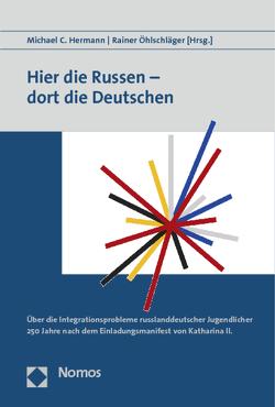 Hier die Russen – dort die Deutschen von Hermann,  Michael C., Öhlschläger,  Rainer