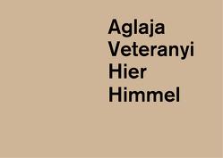 Hier Himmel von Veteranyi,  Aglaja
