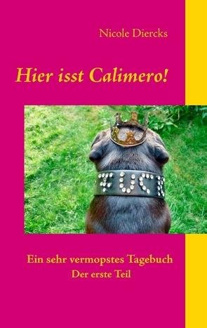Hier isst Calimero! von Diercks,  Nicole