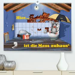 Hier ist die Maus zuhaus'(Premium, hochwertiger DIN A2 Wandkalender 2020, Kunstdruck in Hochglanz) von Jüngling alias Mausopardia,  Monika