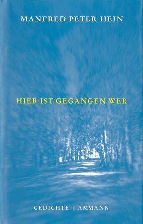 Hier ist gegangen wer von Hein,  Manfred Peter, Kelletat,  Andreas F.