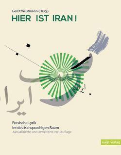Hier ist Iran! von Wustmann,  Gerrit