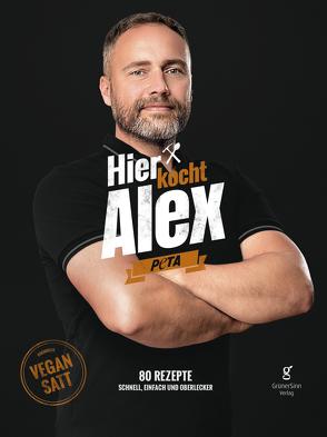Hier kocht Alex: vegan satt von Alexander,  Flohr