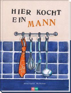 Hier kocht ein Mann von Haefeli,  Alfred, Richner,  Mo