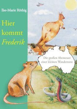 Hier kommt Frederik von Röthig,  Ilse-Marie