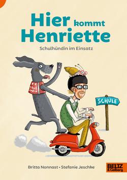 Hier kommt Henriette von Jeschke,  Stefanie, Nonnast,  Britta