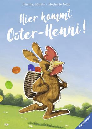 Hier kommt Oster-Henni! von Löhlein,  Henning, Polák,  Stephanie