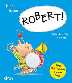 Hier kommt Robert! von Butte,  Anna, Corderoy,  Tracey, Warnes,  Tim