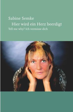 Hier wird ein Herz beerdigt von Semke,  Sabine