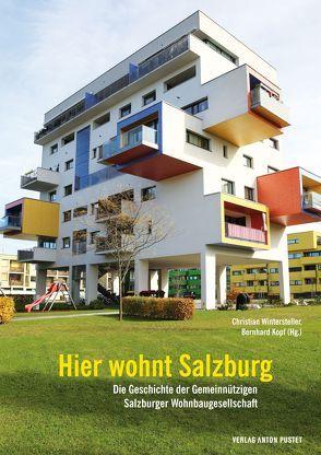 Hier wohnt Salzburg von Kopf,  Bernhard, Wintersteller,  Christian