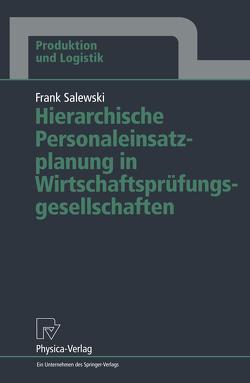 Hierarchische Personaleinsatzplanung in Wirtschaftsprüfungsgesellschaften von Salewski,  Frank