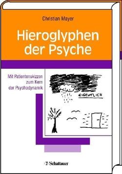 Hieroglyphen der Psyche von Mayer,  Christian