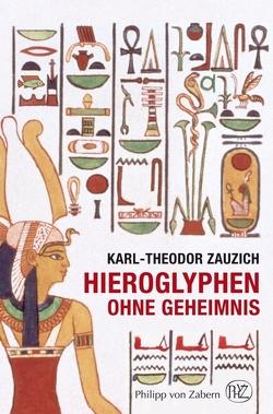 Hieroglyphen ohne Geheimnis von Zauzich,  Karl-Theodor