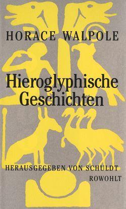 Hieroglyphische Geschichten von Schuldt, Walpole,  Horace