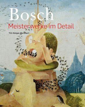 Hieronymus Bosch – Meisterwerke im Detail von Borchert,  Till-Holger