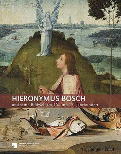 Hieronymus Bosch und seine Bildwelt im 16. Jahrhundert von Kemperdick,  Stephan