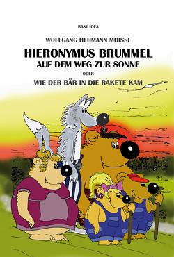Hieronymus Brummel auf dem Weg zur Sonne von Moissl,  Wolfgang Hermann