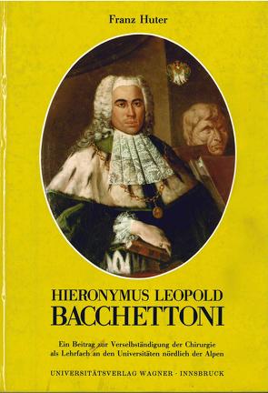 Hieronymus Leopold Bacchettoni von Huter,  Franz
