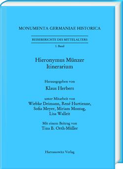Hieronymus Münzer von Deimann,  Wiebke, Herbers,  Klaus, Hurtienne,  René, Meyer,  Sofia, Montag,  Miriam, Orth-Müller,  Tina B., Walleit,  Lisa