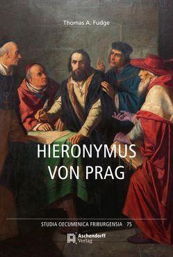 Hieronymus von Prag von Behrens,  Rainer, Fudge,  Thomas A., Hallensleben,  Barbara