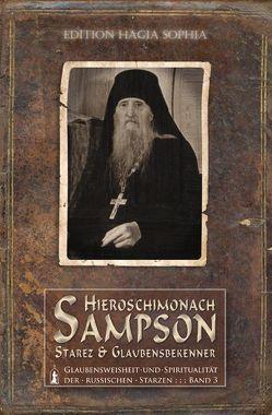Hieros'chimonach Sampson — Starez und Glaubensbekenner von Fernbach,  Gregor, Häcki,  Eugen, Maleyev,  Mikhail, Prokopij,  Hierodiakon Prokopij