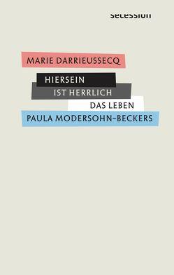 Hiersein ist herrlich von Darrieussecq,  Marie, Heibert,  Frank, Klobusiczky,  Patricia